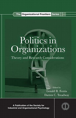 Politics in Organizations By Ferris, Gerald R.