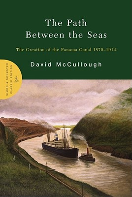The Path Between the Seas By McCullough, David