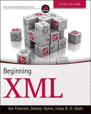 Beginning XML By Fawcett, Joe/ Ayers, Danny
