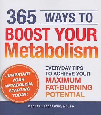 365 Ways to Boost Your Metabolism By Laferriere, Rachel