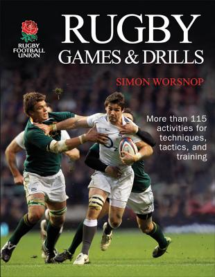 Rugby Games & Drills By Rugby Football Union/ Worsnop, Simon