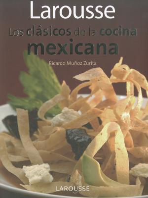 Los Clasicos de la cocina mexicana / Classics of Mexican Cuisine By Zurita, Ricardo Munoz
